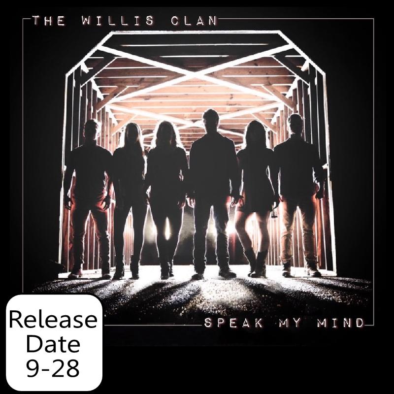 The Willis Clan PRESALE CD- Speak My Mind